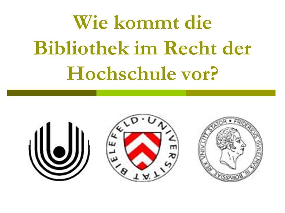 Wie kommt die Bibliothek im Recht der Hochschule vor