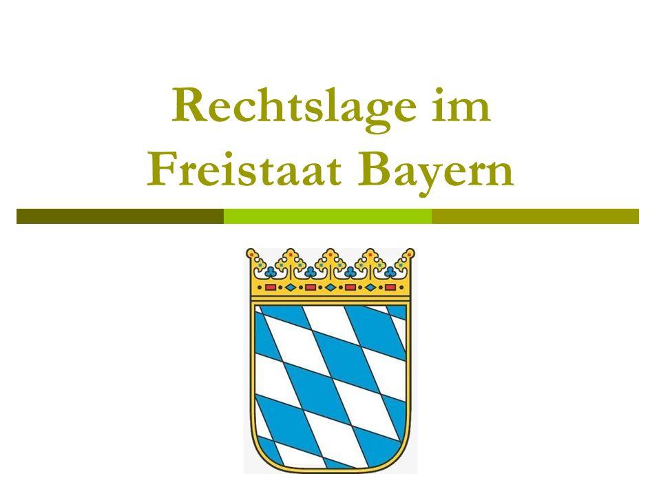 Rechtslage im Freistaat Bayern