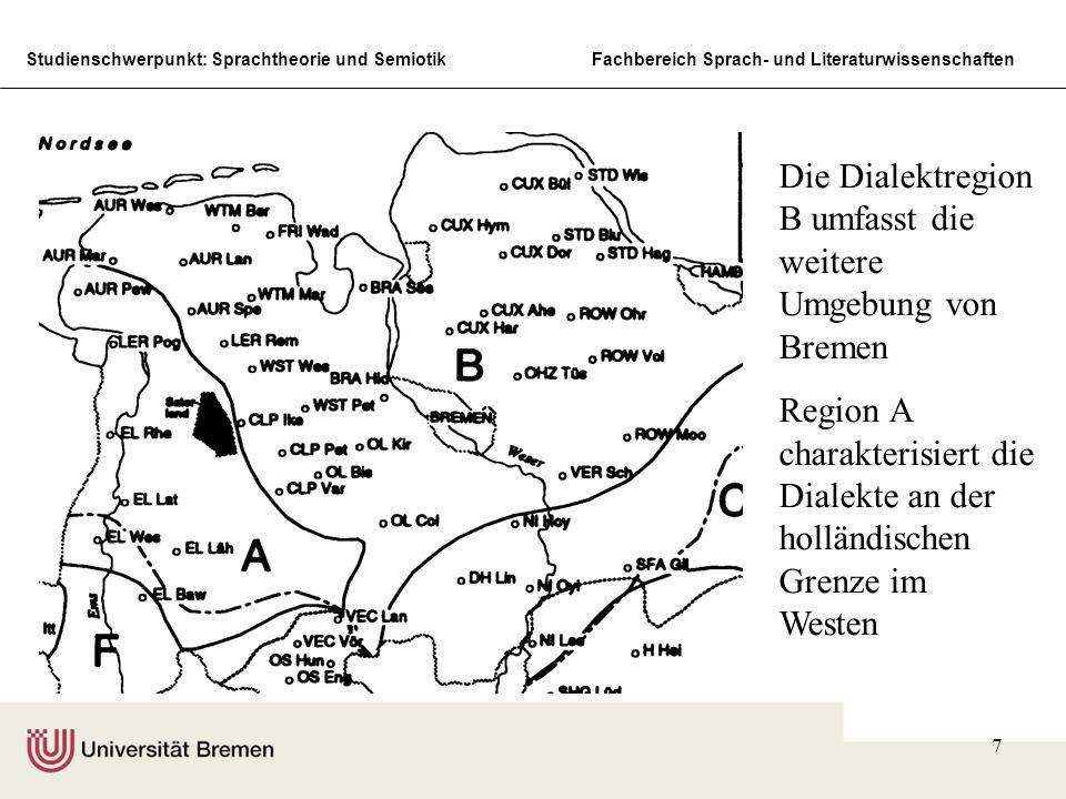 Die Dialektregion B umfasst die weitere Umgebung von Bremen