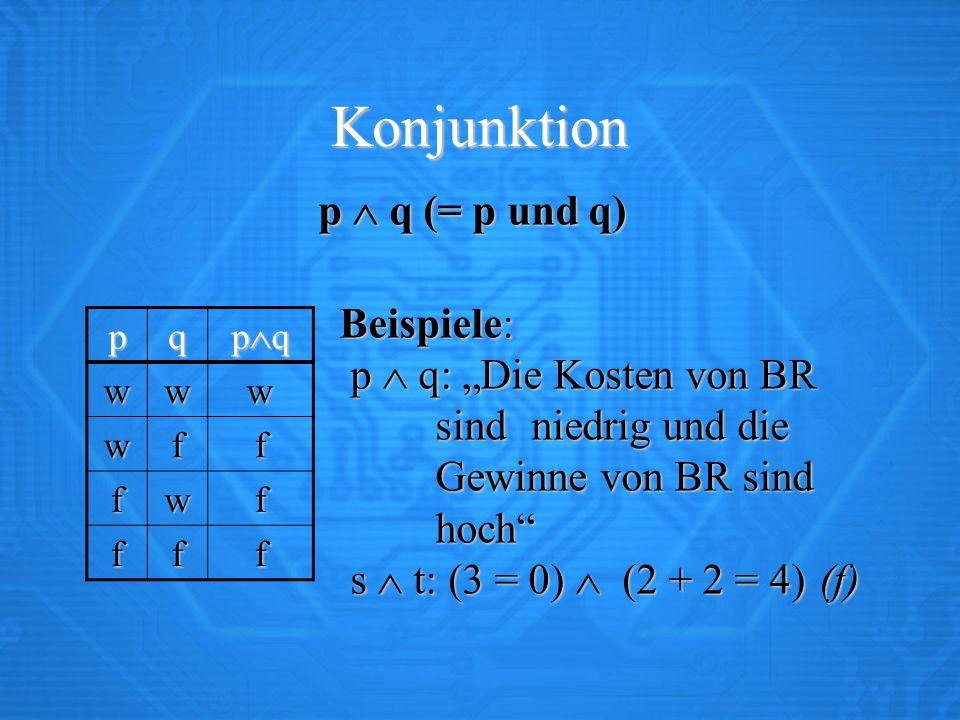 Konjunktion p  q (= p und q)