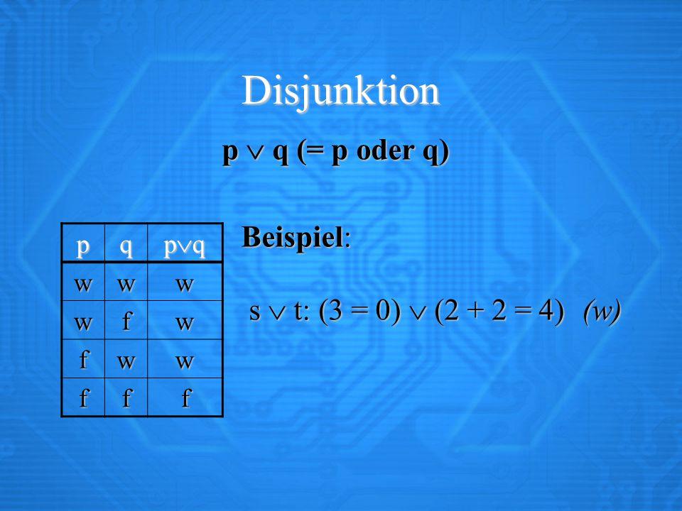 Disjunktion p  q (= p oder q)