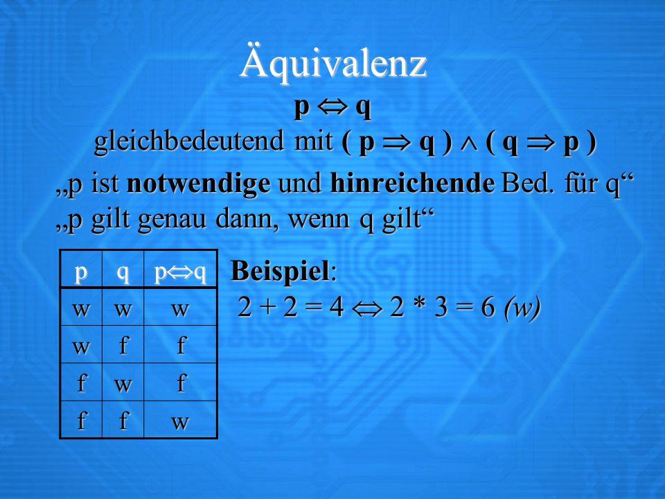 p  q gleichbedeutend mit ( p  q )  ( q  p )