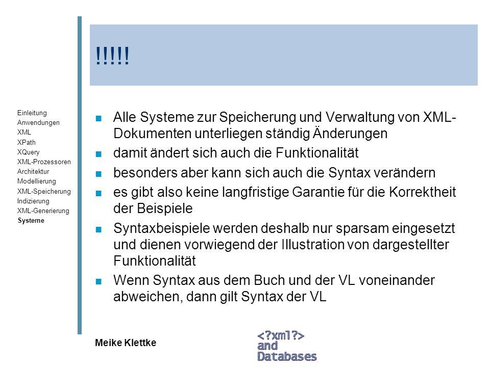 !!!!! Alle Systeme zur Speicherung und Verwaltung von XML-Dokumenten unterliegen ständig Änderungen.
