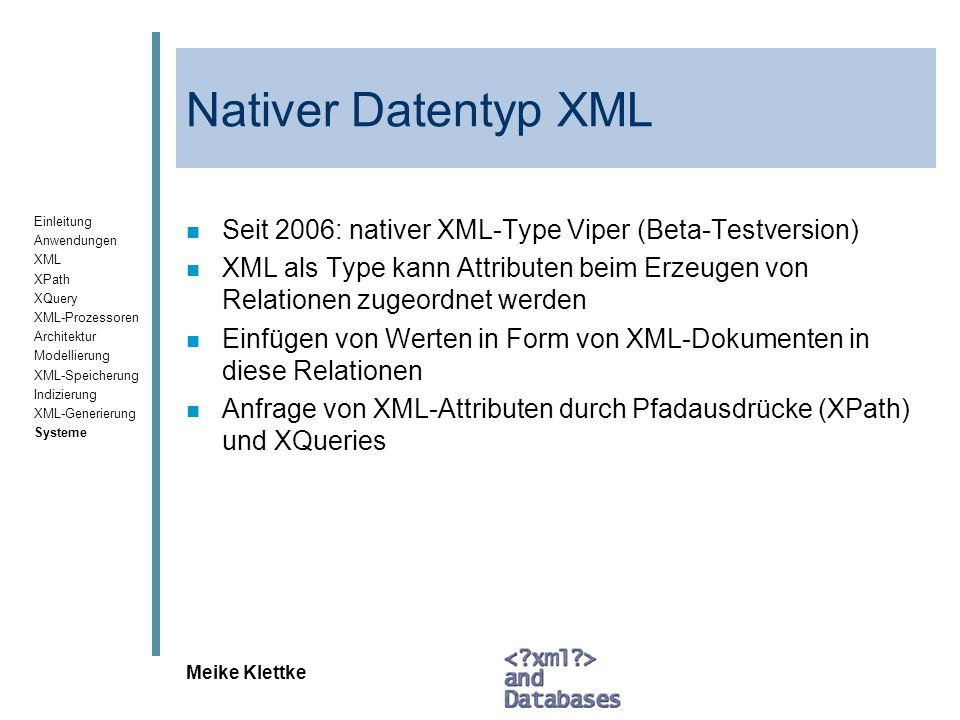 Nativer Datentyp XML Seit 2006: nativer XML-Type Viper (Beta-Testversion)