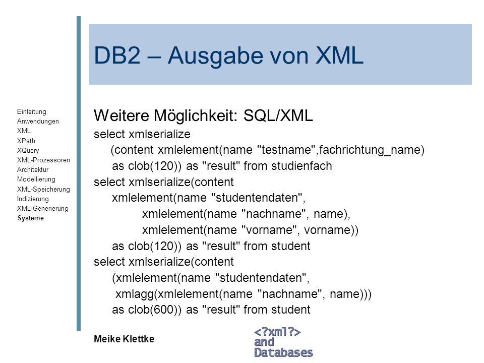DB2 – Ausgabe von XML Weitere Möglichkeit: SQL/XML select xmlserialize