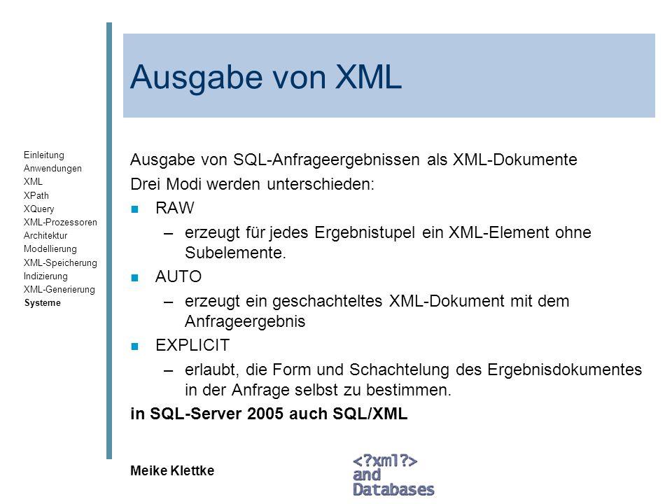 Ausgabe von XML Ausgabe von SQL-Anfrageergebnissen als XML-Dokumente