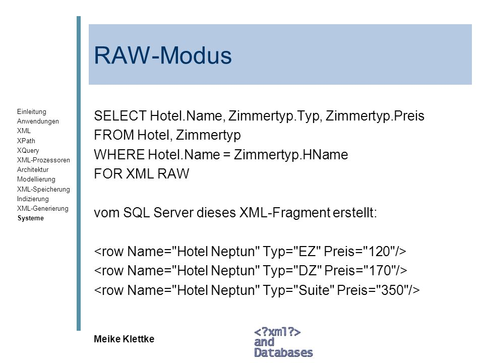RAW-Modus SELECT Hotel.Name, Zimmertyp.Typ, Zimmertyp.Preis