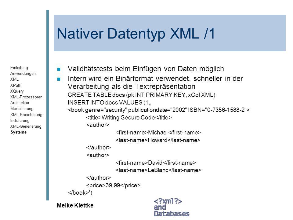 Nativer Datentyp XML /1 Validitätstests beim Einfügen von Daten möglich.