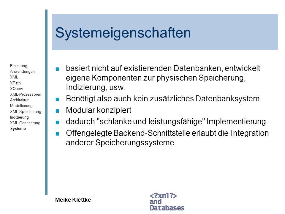 Systemeigenschaften basiert nicht auf existierenden Datenbanken, entwickelt eigene Komponenten zur physischen Speicherung, Indizierung, usw.