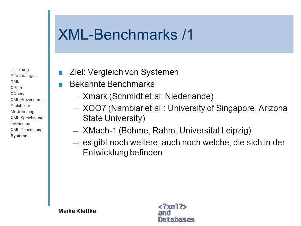 XML-Benchmarks /1 Ziel: Vergleich von Systemen Bekannte Benchmarks