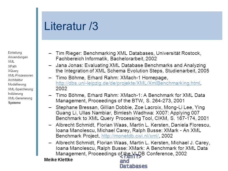 Literatur /3 Tim Rieger: Benchmarking XML Databases, Universität Rostock, Fachbereich Informatik, Bachelorarbeit, 2002.