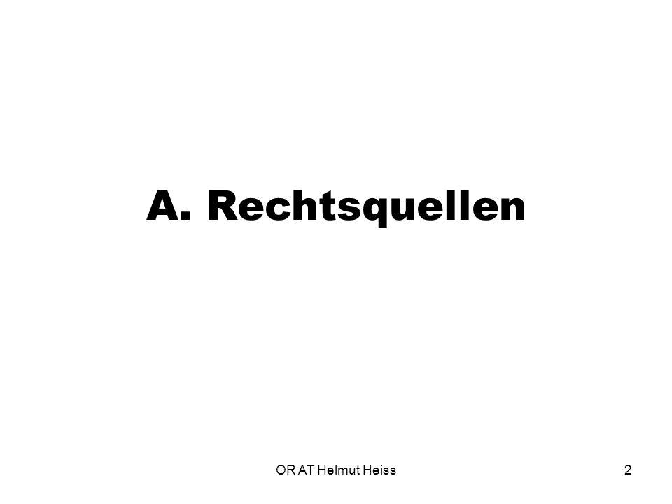 A. Rechtsquellen OR AT Helmut Heiss