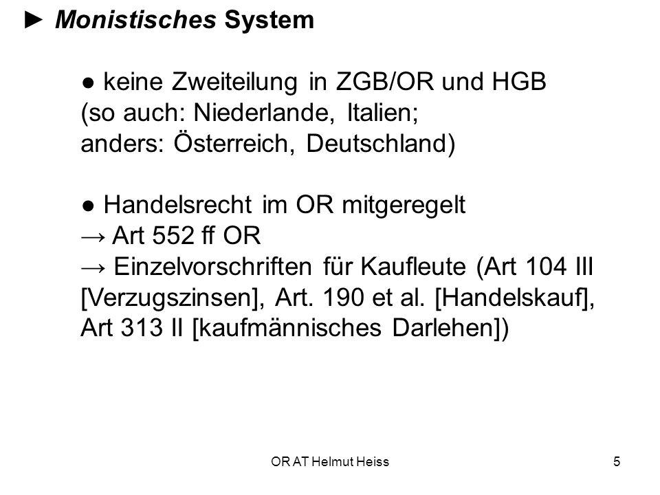 ● Handelsrecht im OR mitgeregelt → Art 552 ff OR