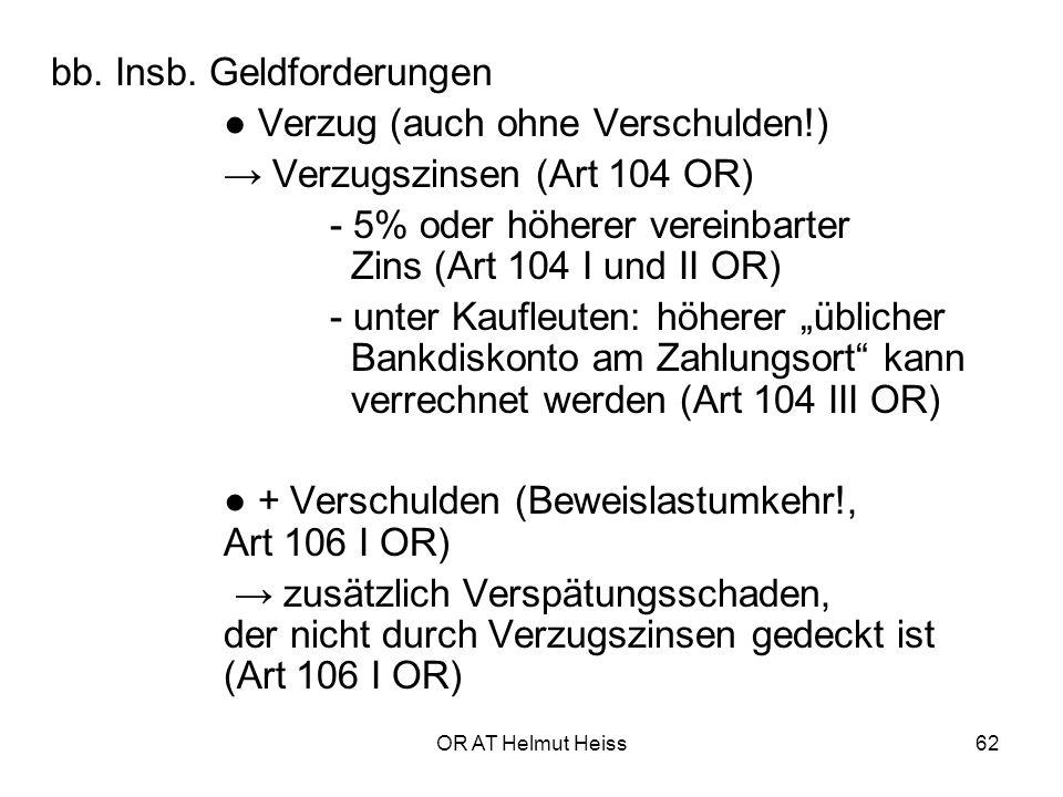 bb. Insb. Geldforderungen ● Verzug (auch ohne Verschulden!)