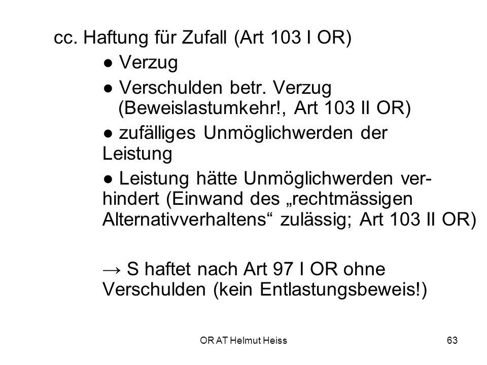 cc. Haftung für Zufall (Art 103 I OR) ● Verzug