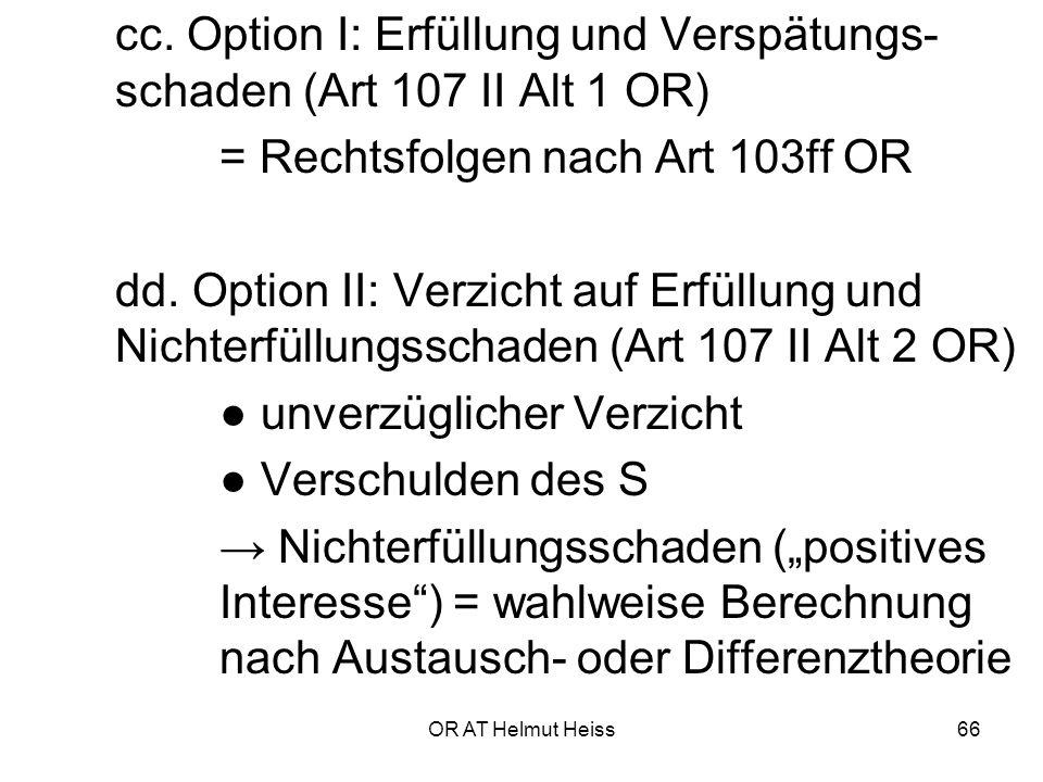cc. Option I: Erfüllung und Verspätungs- schaden (Art 107 II Alt 1 OR)