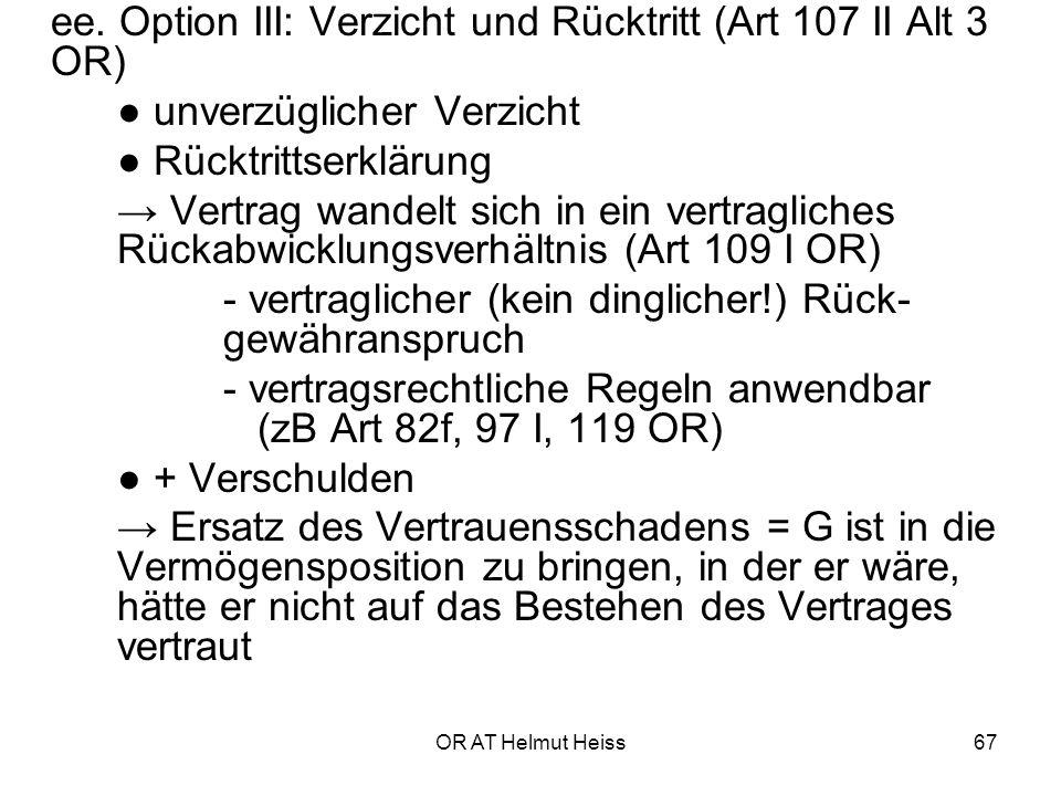 ee. Option III: Verzicht und Rücktritt (Art 107 II Alt 3 OR)
