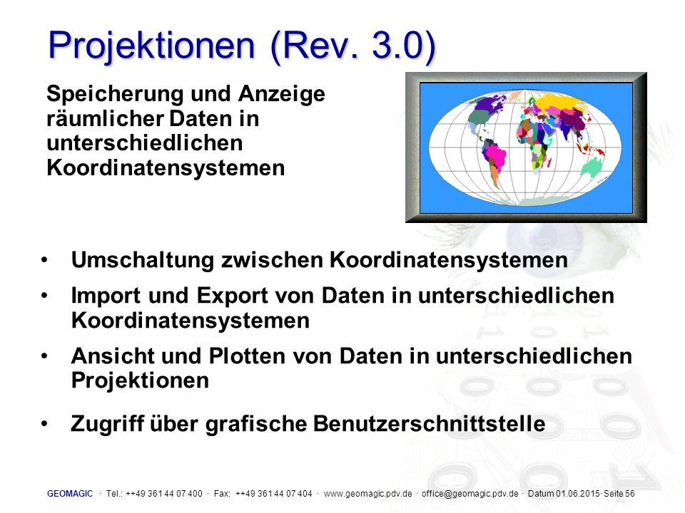 Projektionen (Rev. 3.0) Speicherung und Anzeige räumlicher Daten in unterschiedlichen Koordinatensystemen.