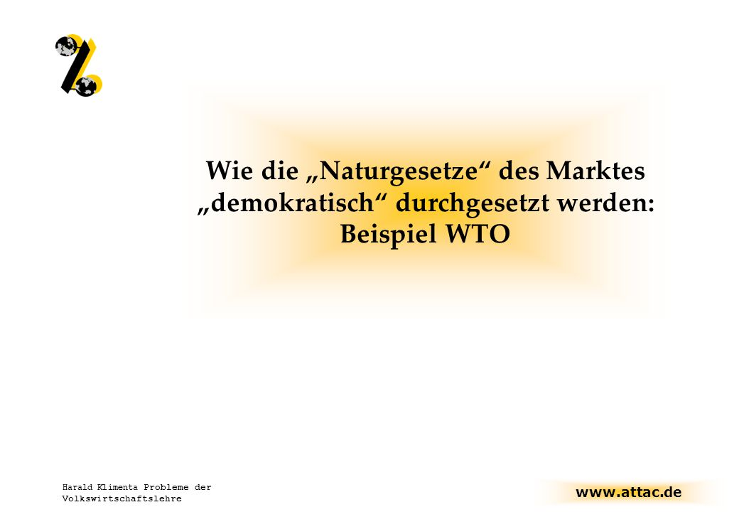 """Wie die """"Naturgesetze des Marktes """"demokratisch durchgesetzt werden: Beispiel WTO"""