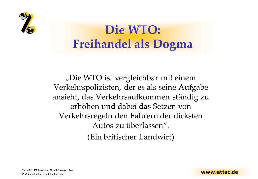 Die WTO: Freihandel als Dogma