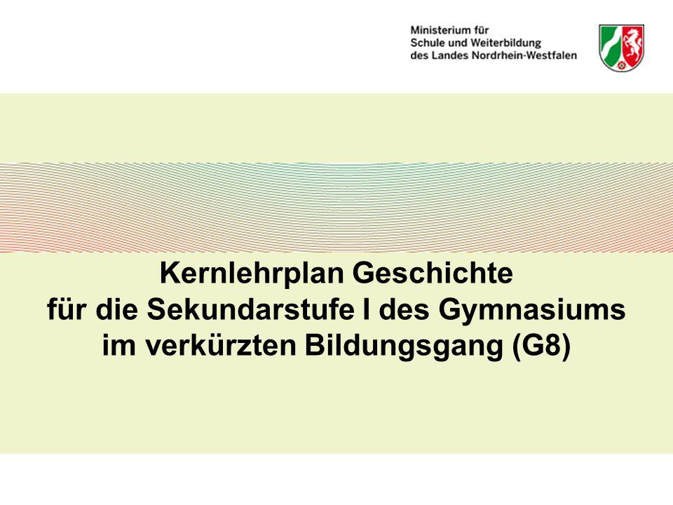 Kernlehrplan Geschichte für die Sekundarstufe I des Gymnasiums im verkürzten Bildungsgang (G8)