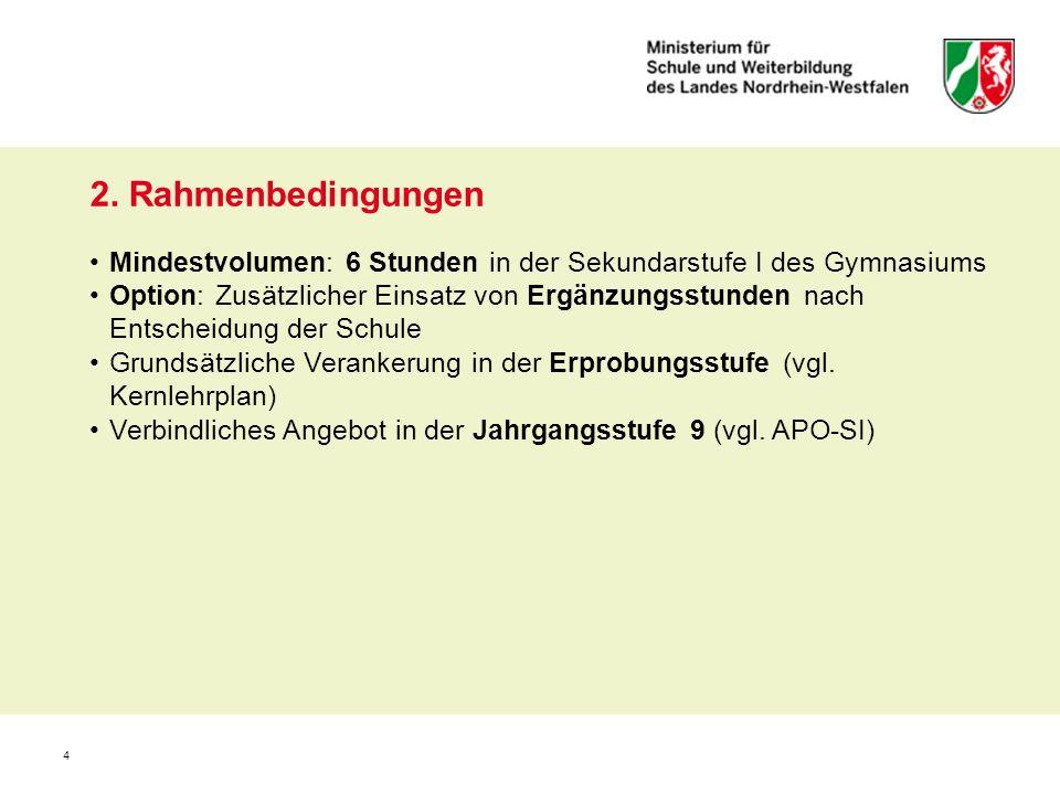 2. Rahmenbedingungen Mindestvolumen: 6 Stunden in der Sekundarstufe I des Gymnasiums.