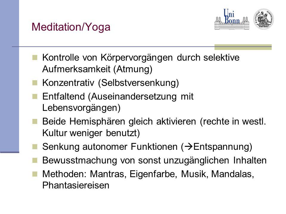 Meditation/Yoga Kontrolle von Körpervorgängen durch selektive Aufmerksamkeit (Atmung) Konzentrativ (Selbstversenkung)