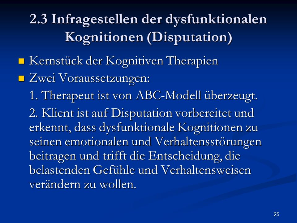 2.3 Infragestellen der dysfunktionalen Kognitionen (Disputation)