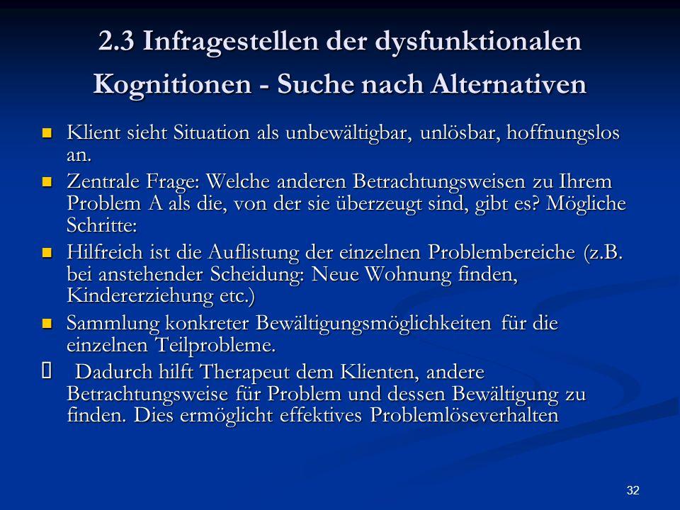 2.3 Infragestellen der dysfunktionalen Kognitionen - Suche nach Alternativen