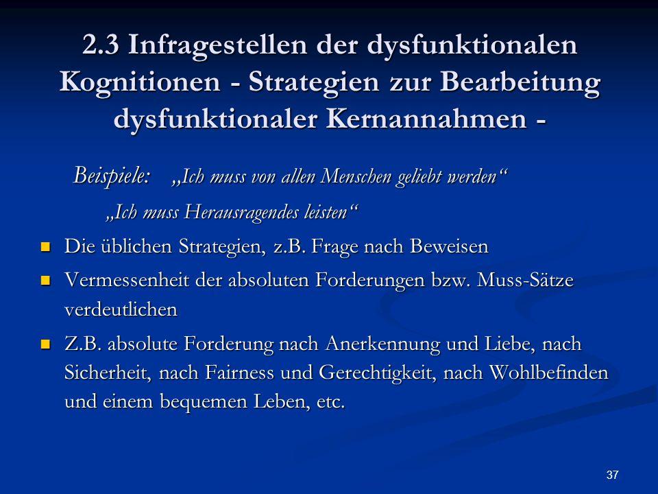 2.3 Infragestellen der dysfunktionalen Kognitionen - Strategien zur Bearbeitung dysfunktionaler Kernannahmen -