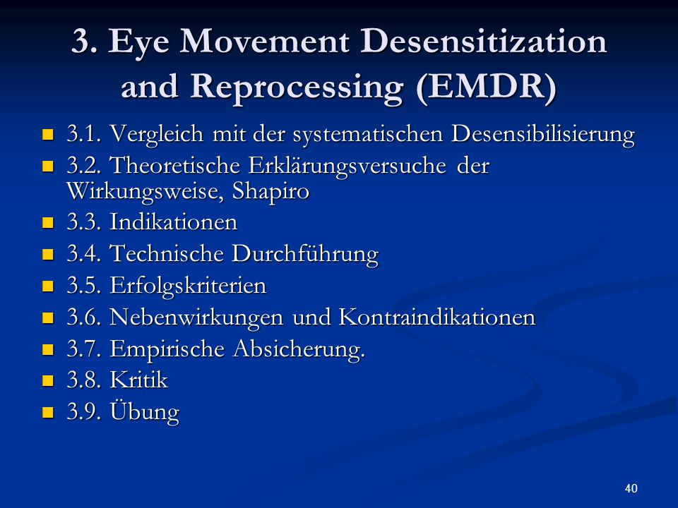 3. Eye Movement Desensitization and Reprocessing (EMDR)