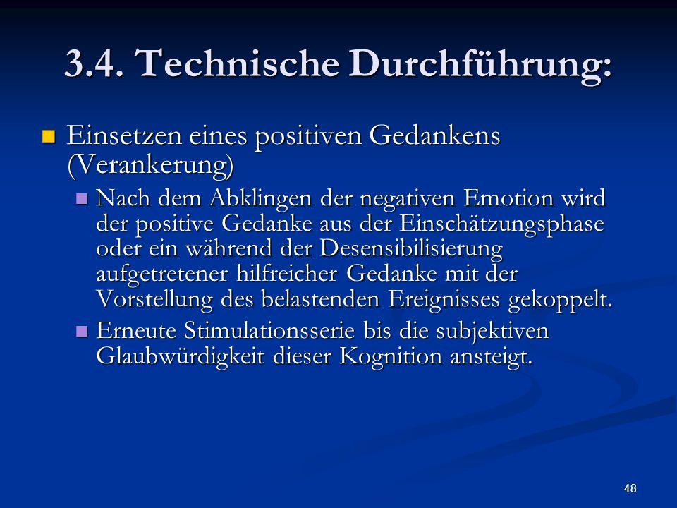 3.4. Technische Durchführung: