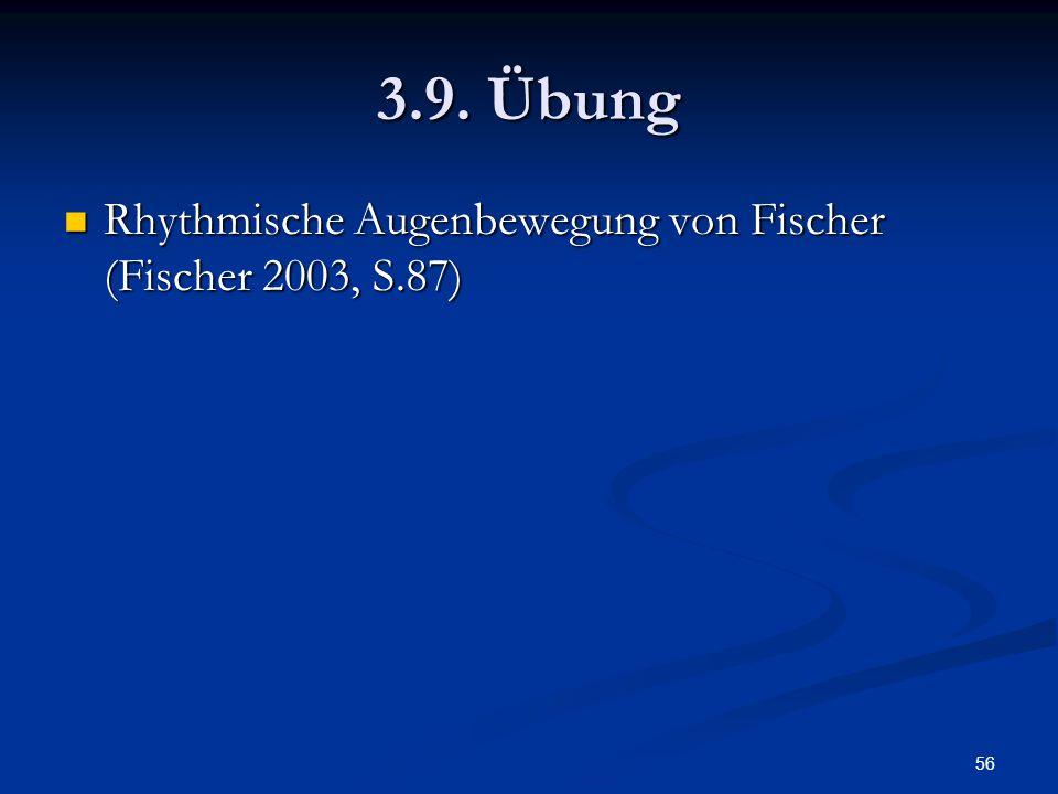 3.9. Übung Rhythmische Augenbewegung von Fischer (Fischer 2003, S.87)
