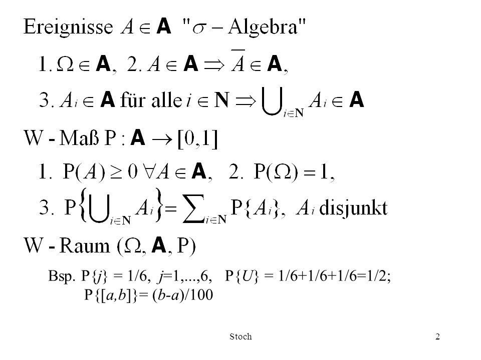 Bsp. P{j} = 1/6, j=1,...,6, P{U} = 1/6+1/6+1/6=1/2;