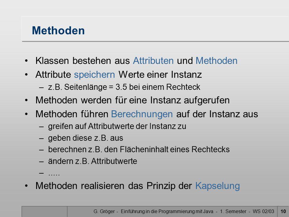 Methoden Klassen bestehen aus Attributen und Methoden