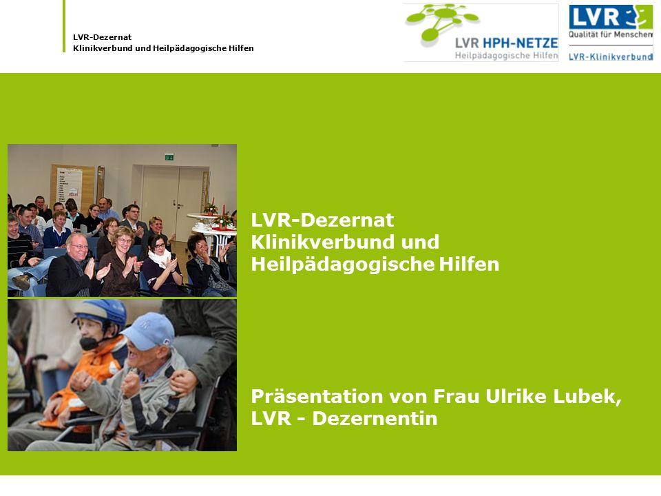 LVR-Dezernat Klinikverbund und Heilpädagogische Hilfen.
