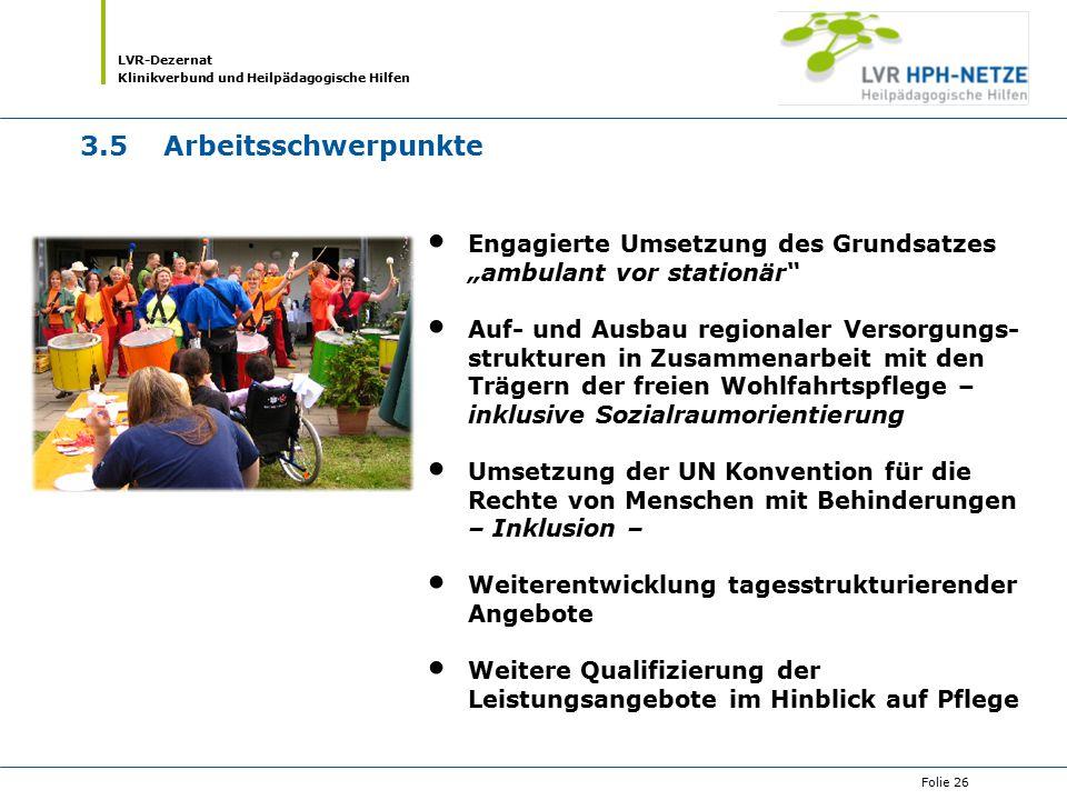 """3.5 Arbeitsschwerpunkte Engagierte Umsetzung des Grundsatzes """"ambulant vor stationär"""