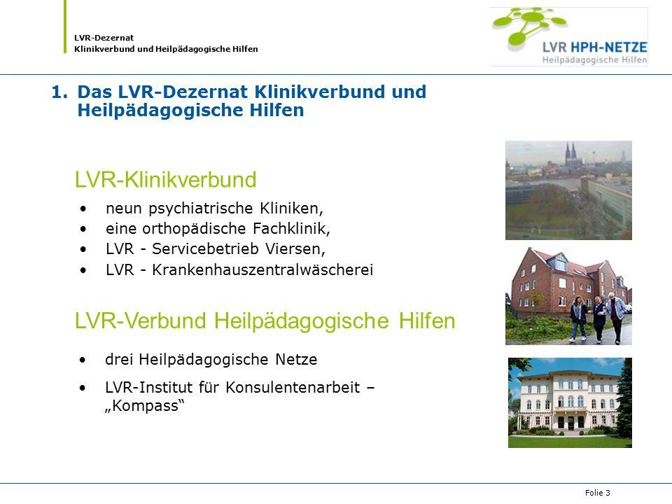 1. Das LVR-Dezernat Klinikverbund und Heilpädagogische Hilfen