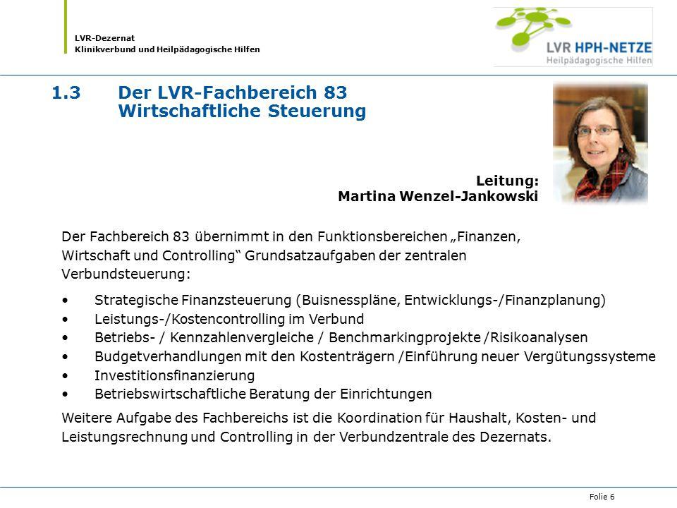 1.3 Der LVR-Fachbereich 83 Wirtschaftliche Steuerung