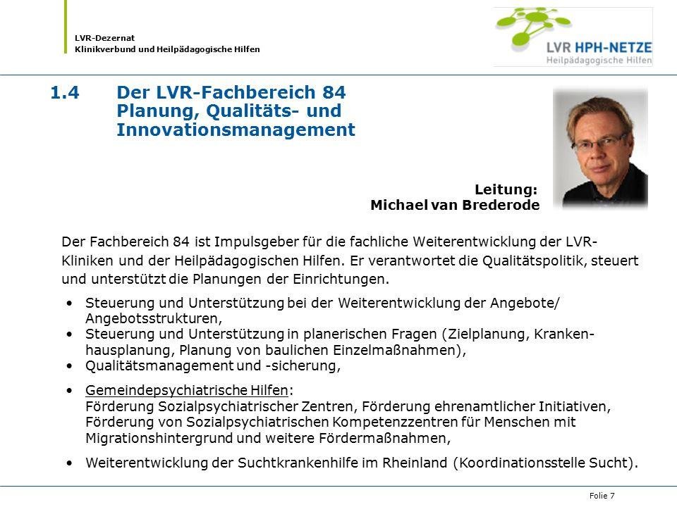 1.4 Der LVR-Fachbereich 84 Planung, Qualitäts- und Innovationsmanagement