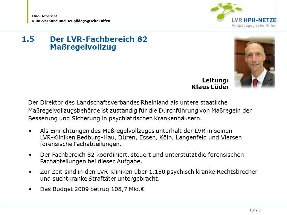 1.5 Der LVR-Fachbereich 82 Maßregelvollzug