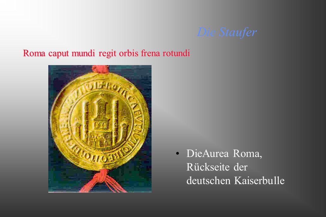 Die Staufer DieAurea Roma, Rückseite der deutschen Kaiserbulle