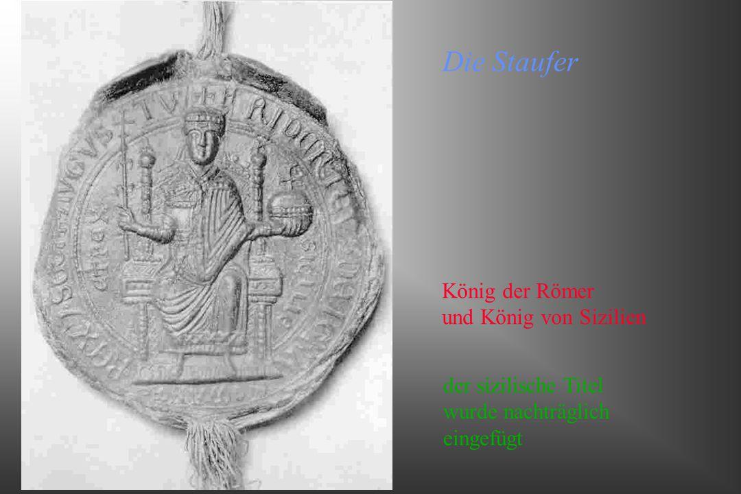 Die Staufer König der Römer und König von Sizilien