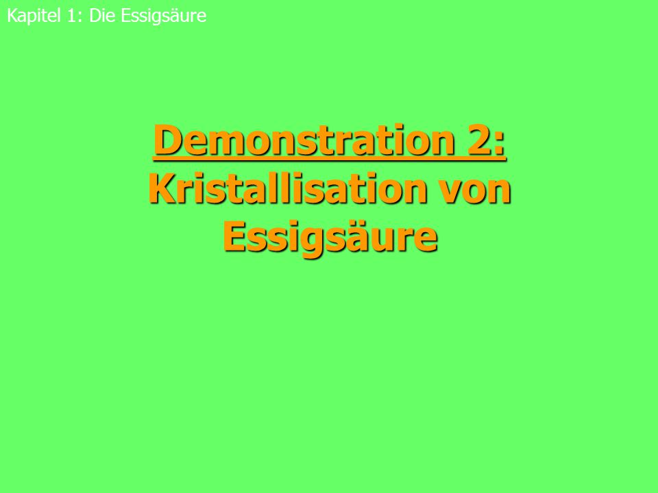 Demonstration 2: Kristallisation von Essigsäure