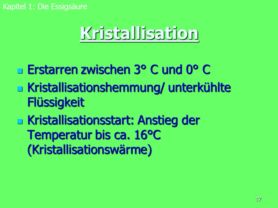 Kristallisation Erstarren zwischen 3° C und 0° C