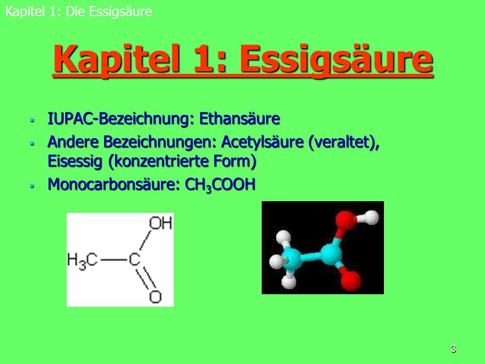 Kapitel 1: Essigsäure IUPAC-Bezeichnung: Ethansäure
