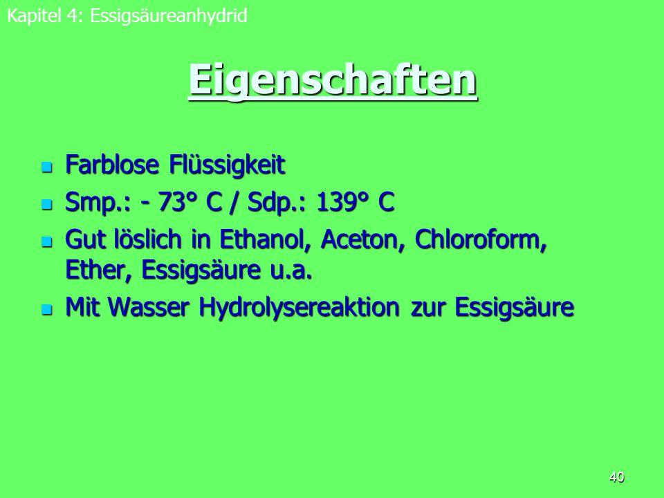 Eigenschaften Farblose Flüssigkeit Smp.: - 73° C / Sdp.: 139° C