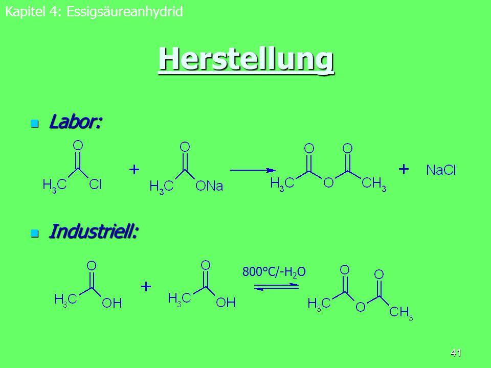 Herstellung Labor: Industriell: Kapitel 4: Essigsäureanhydrid