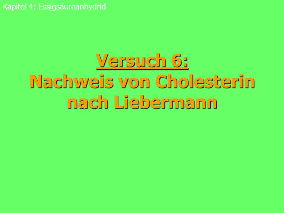 Versuch 6: Nachweis von Cholesterin nach Liebermann
