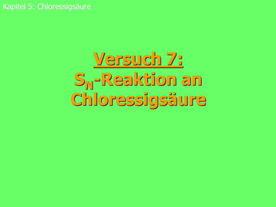Versuch 7: SN-Reaktion an Chloressigsäure